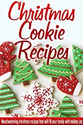 Christmas Cookie Recipes: Holiday Cookie Recipes For A Wonderful, Stress-Free Christmas. (Simple Christmas Series) (English Edition)