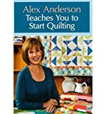 img - for Alex Anderson Teaches You to Start Quilting (DVD) - Common book / textbook / text book