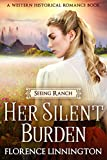 #10: Her Silent Burden (Seeing Ranch series) (A Western Historical Romance Book)