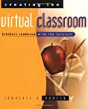 Creating the Virtual Classroom, Lynnette R. Porter, 0471178306