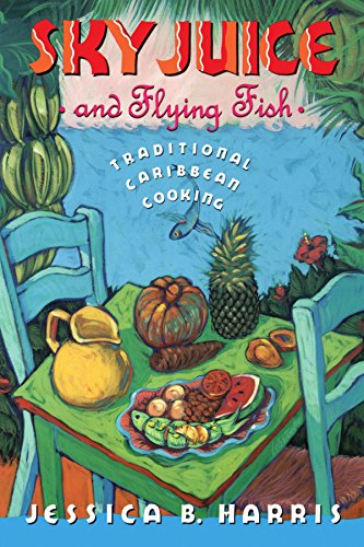 Sky Juice and Flying Fish: Traditional Caribbean Cooking by Jessica B. Harris