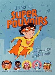 Le livre des super pouvoirs par Xavier Mauméjean