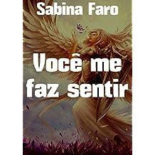 Você me faz sentir (Portuguese Edition)