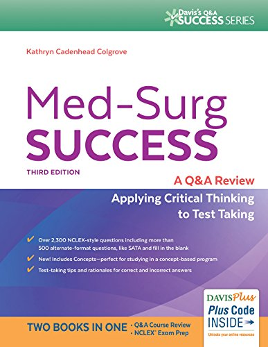 Med-Surg Success: A Q&A Review Applying Critical Thinking to Test Taking (Davis's Q&A Success) ()