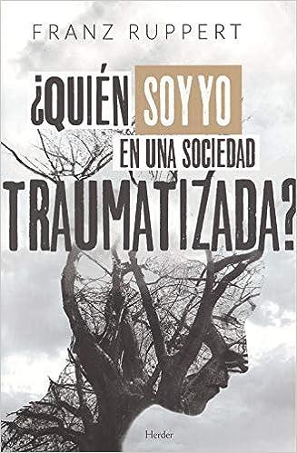 https://www.agapea.com/Franz-Ruppert/-Quien-soy-yo-en-una-sociedad-traumatizada-Como-las-dinamicas-victima-agresor-determinan-nuestra-vida-y-como-liberarnos-de-ellas-9788425442940-i.htm