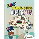 Kids' Travel Guide - Australia: The fun way to discover Australia - especially for kids (Kids' Travel Guide Series) (Volume 33)