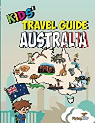 Kids' Travel Guide - Australia: The fun way to discover Australia - especially for kids (Kids' Travel Guide Series) (Volume 33)