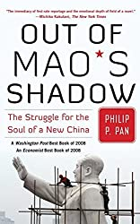 Out of Mao's Shadow: The Struggle for the Soul of a New China by Philip P. Pan (2009-06-23)