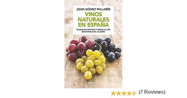 Vinos naturales en España (N. Edición) (ALIMENTACION): Amazon.es: GÓMEZ PALLARÈS, JOAN: Libros