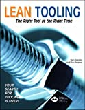 Lean Tooling the Right Tool at the Right Time, Fabrizio, Tom and Tapping, Don, 0872636453