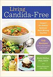 Living Candida-Free: 100 Recipes and a 3-Stage Program to ...