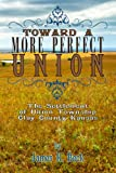 Toward a More Perfect Union : The Settlement of Union Township, Clay County, Kansas, Beck, James, 0615550231