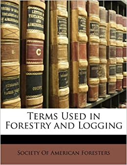 Terms Used in Forestry and Logging