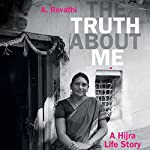 The Truth about Me: A Hijra Life Story | A. Revathi,V. Geetha