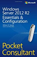 Windows Server 2012 R2 Pocket Consultant: Essentials & Configuration Front Cover
