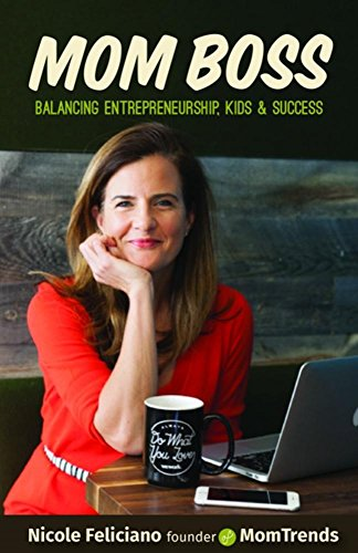 Mom Boss: Balancing Entrepreneurship, Kids & Success ()