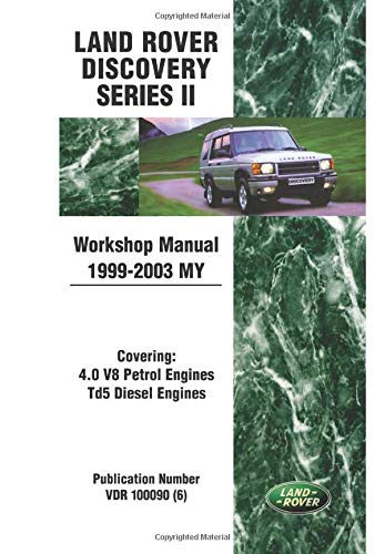 (Land Rover Discovery Series 2 Workshop Manual 1999-2003 MY (Land Rover Workshop Manuals) )