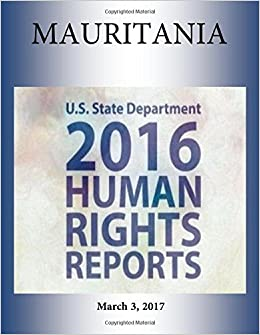 MAURITANIA 2016 HUMAN RIGHTS Report: U. S. State Department ...