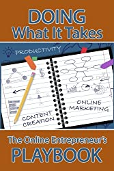 Doing What It Takes: The Online Entrepreneur's Playbook