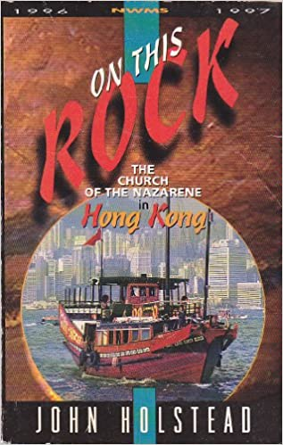 Book On this rock: The Church of the Nazarene in Hong Kong