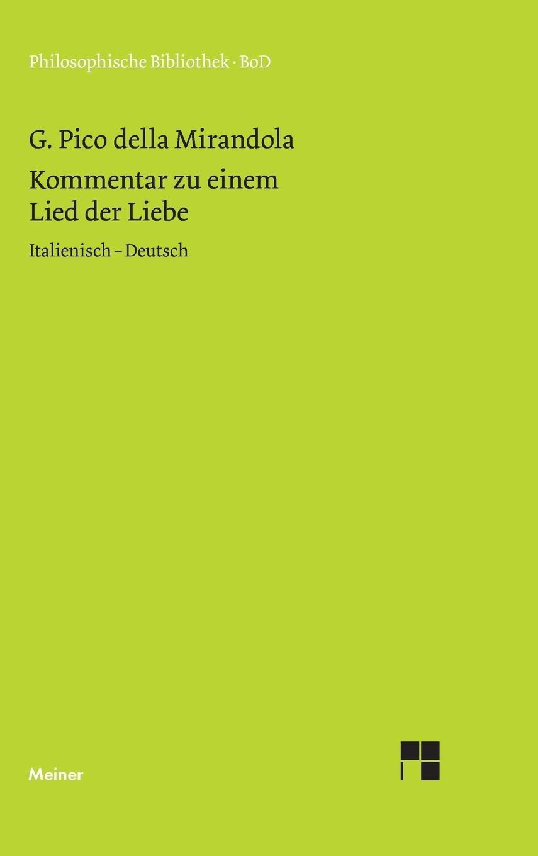 Kommentar zu einem Lied der Liebe: Italienisch-Deutsch (Philosophische Bibliothek)
