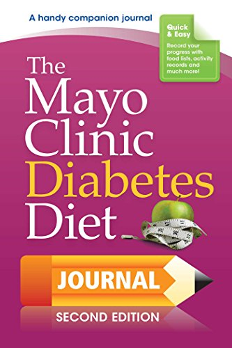 The Mayo Clinic Diabetes Diet Journal: 2nd Edition