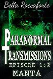 Paranormal Transmissions 1:2: Episode 2 - Manta
