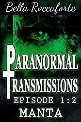 Paranormal Transmissions 1:2: Episode 2 - Manta