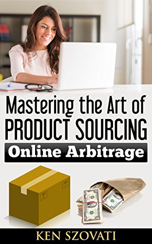 Amazon FBA: Mastering the Art of Product Sourcing: Online Arbitrage (OA)