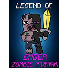 Legend Of Ender ZombiePigman (ENDVENTURES SERIES Book 23)