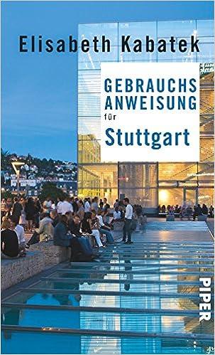 Gebrauchsanweisung Fur Stuttgart Amazon De Kabatek Elisabeth Bucher