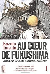 Au coeur de Fukushima, tome 1 par Tatsuta