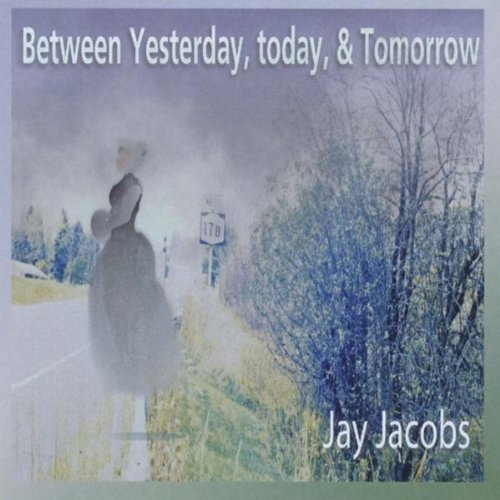 Between Yesterday, Today & Tomorrow by Jay Jacobs on ...