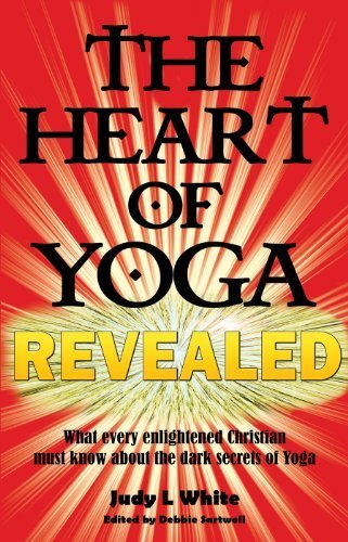 The Heart of Yoga Revealed by Judy L White (2010) Paperback ...
