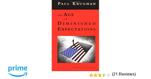 The age of diminished expectations third edition us economic the age of diminished expectations third edition us economic policy in the 1990s paul krugman 9780262611343 amazon books fandeluxe Choice Image