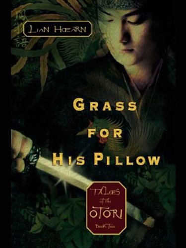 Grass For His Pillow: Tales of Otori, Book Two (Tales of the Otori 2) cover