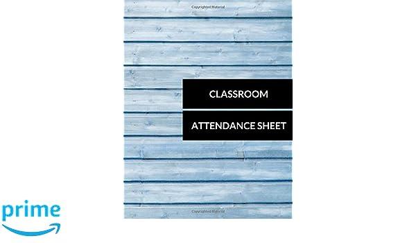 Attendance Sheet   Classroom Attendance Sheet Journals For All 9781520569116 Amazon
