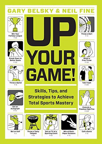 Up Your Game!: Skills, Tips, and Strategies to Achieve Total Sports Mastery