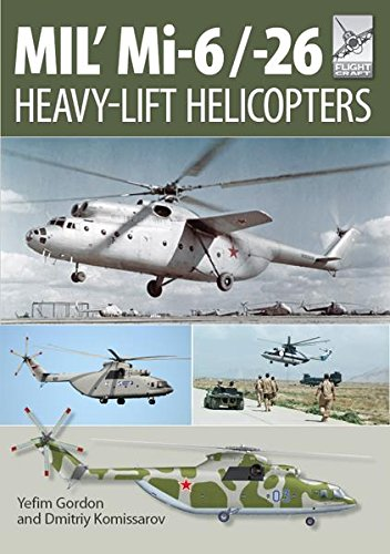 Mil' Mi-6/-26: Heavy-Lift Helicopters (Flight Craft Book 10)