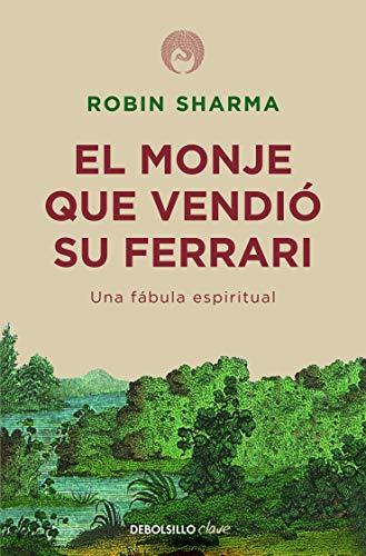 El monje que vendio su Ferrari Una fabula espiritual (Clave)