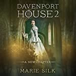 Davenport House 2: A New Chapter | Marie Silk
