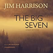 The Big Seven: A Faux Mystery | Jim Harrison