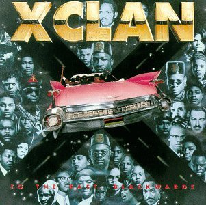 X Clan - To The East, Blackwards By X-Clan - Zortam Music