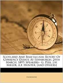 Scotland And Bimetallism Report Of Currency Debate At