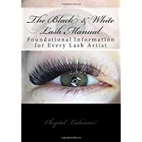 The Black & White Lash Manual: Foundational Information for Every Lash Artist in Black & White