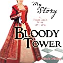 My Story: Bloody Tower Audiobook by Valerie Wilding Narrated by Carol Drinkwater