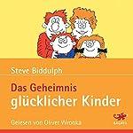 Das Geheimnis glücklicher Kinder | Steve Biddulph