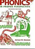 Phonics in Proper Perspective, Heilman, Arthur W., 0023530650