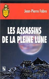 Les assassins de la pleine lune - Jean-Henri Fabre