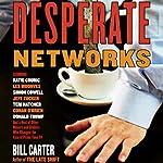 Desperate Networks | Bill Carter